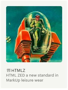 HTML ZED a new standard in MarkUp leisure wear
